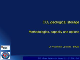 CO 2  geological storage  Methodologies, capacity and options