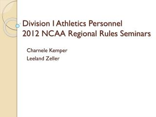 Division I Athletics Personnel 2012 NCAA Regional Rules Seminars