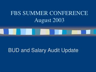 FBS SUMMER CONFERENCE August 2003