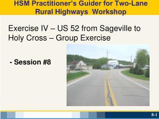 HSM Practitioner's Guider for Two-Lane Rural Highways Workshop