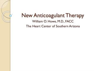 New Anticoagulant Therapy
