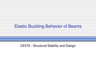 Elastic Buckling Behavior of Beams