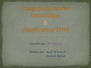 Imagerie du cancer bronchique   classification TNM