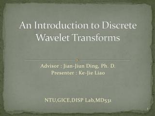 An Introduction to Discrete Wavelet Transforms