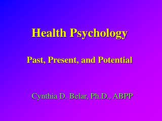 Health Psychology Past, Present, and Potential