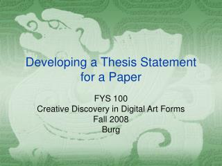 Developing a Thesis Statement for a Paper