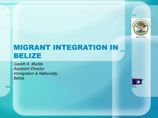 MIGRANT INTEGRATION IN BELIZE