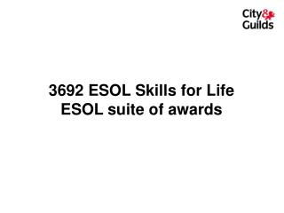 3692 ESOL Skills for Life ESOL suite of awards