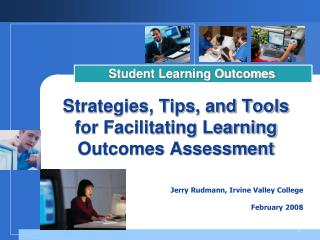Strategies, Tips, and Tools  for Facilitating Learning Outcomes Assessment