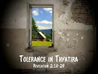Tolerance in Thyatira Revelation 2:18-29