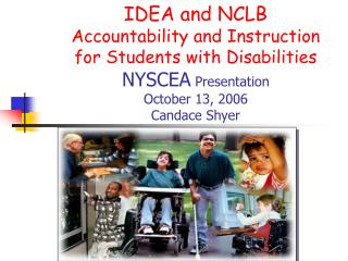 IDEA and NCLB Accountability and Instruction for Students with Disabilities NYSCEA  Presentation  October 13, 2006 Canda