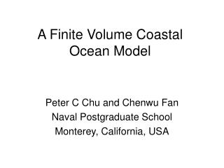 A Finite Volume Coastal Ocean Model