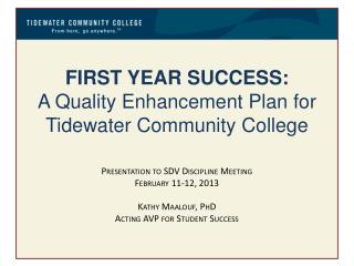 FIRST YEAR SUCCESS: A Quality Enhancement Plan for Tidewater Community College