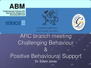 ARC branch meeting Challenging Behaviour  &  Positive Behavioural Support