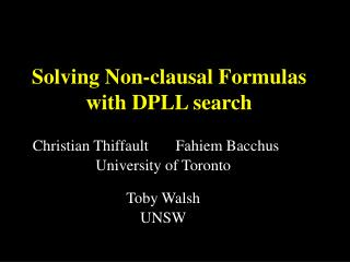 Solving Non-clausal Formulas with DPLL search