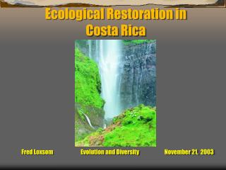 Ecological Restoration in  Costa Rica