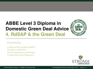 ABBE Level 3 Diploma in Domestic Green Deal Advice 4. RdSAP & the Green Deal