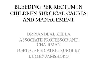 BLEEDING PER RECTUM IN CHILDREN SURGICAL CAUSES AND MANAGEMENT