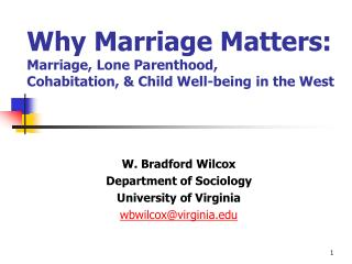 Why Marriage Matters: Marriage, Lone Parenthood,  Cohabitation, & Child Well-being in the West