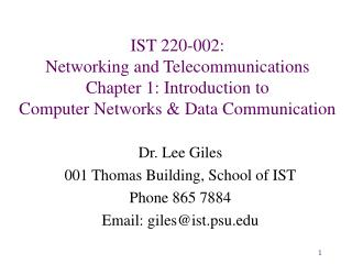 IST 220-002:  Networking and Telecommunications Chapter 1:  Introduction to  Computer Networks & Data Communication