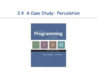 2.4  A Case Study:  Percolation