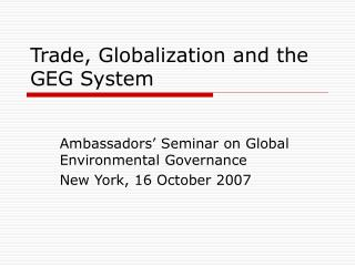 Trade, Globalization and the GEG System