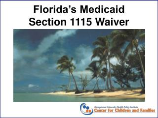 Florida's Medicaid  Section 1115 Waiver