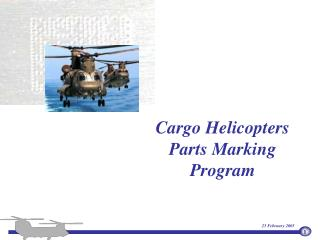 Cargo Helicopters Parts Marking Program