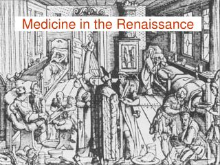 Medicine in the Renaissance
