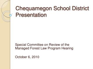 Chequamegon School District Presentation
