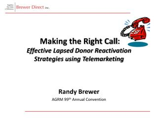 Making the Right Call: Effective Lapsed Donor Reactivation Strategies using Telemarketing