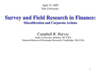 Survey and Field Research in Finance: Miscalibration and Corporate Actions