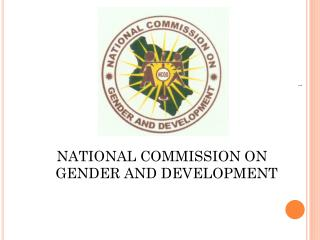 NATIONAL COMMISSION ON GENDER AND DEVELOPMENT