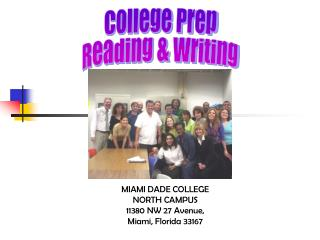 MIAMI DADE COLLEGE NORTH CAMPUS 11380 NW 27 Avenue, Miami, Florida 33167