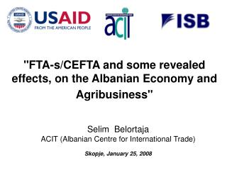 """FTA-s/CEFTA and some revealed effects, on the Albanian Economy and  Agribusiness"""
