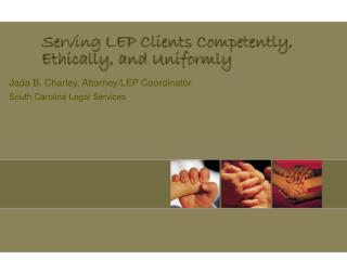 Serving LEP Clients Competently, Ethically, and Uniformly