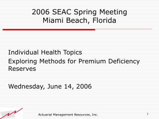 2006 SEAC Spring Meeting Miami Beach, Florida