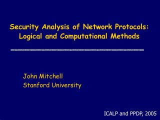 Security Analysis of Network Protocols:  Logical and Computational Methods