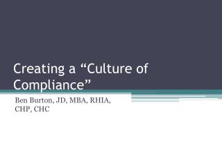 "Creating a ""Culture of Compliance"""