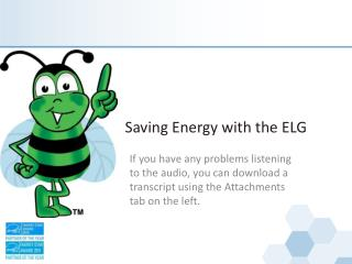 Saving Energy with the ELG