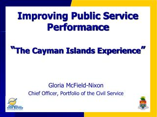 Improving Public Service Performance   The Cayman Islands Experience