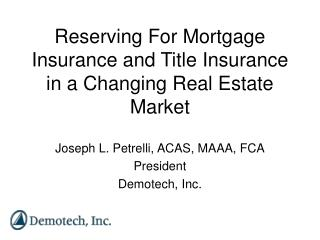 Reserving For Mortgage Insurance and Title Insurance in a Changing Real Estate Market