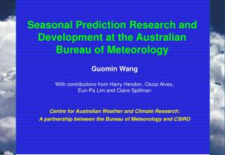 Seasonal Prediction Research and Development at the Australian Bureau of Meteorology