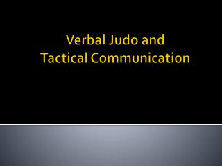 Verbal Judo and Tactical Communication