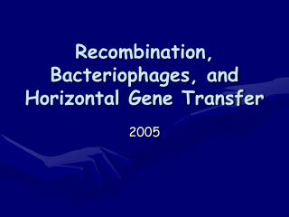 Recombination, Bacteriophages, and Horizontal Gene Transfer