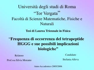 """Università degli studi di Roma  """"Tor Vergata """" Facoltà di Scienze Matematiche, Fisiche e Naturali"""