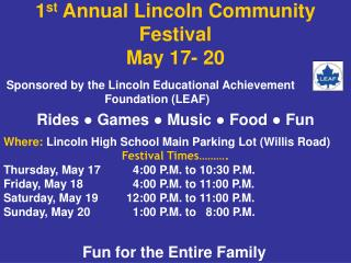 1 st  Annual Lincoln Community Festival  May 17- 20