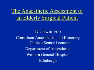 The Anaesthetic Assessment of an Elderly Surgical Patient