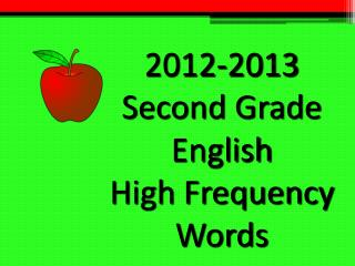 2012-2013 Second Grade English High Frequency Words