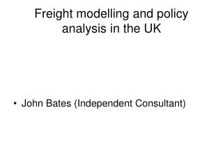 Freight modelling and policy analysis in the UK
